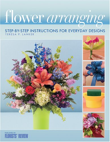 Flower Arranging : Step-by-Step Instructions for Everyday Designs N/A edition cover