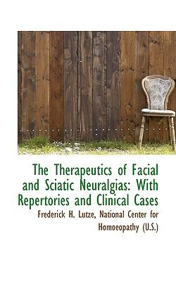 The Therapeutics of Facial and Sciatic Neuralgias: With Repertories and Clinical Cases  2009 edition cover