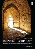 The Pursuit of History: Aims, Methods and New Directions in the Study of History  2015 9781138808089 Front Cover