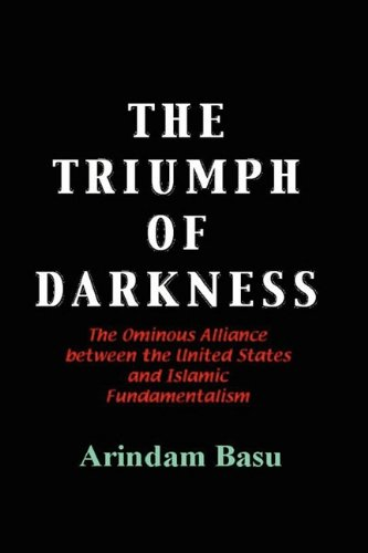 The Triumph of Darkness: The Ominous Alliance Between the United States and Islamic Fundamentalism  2009 edition cover