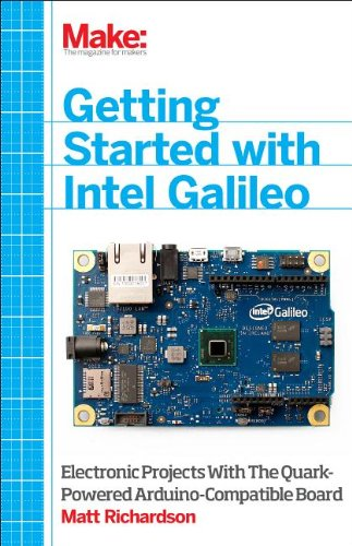 Getting Started with Intel Galileo Electronic Projects with the Quark-Powered Arduino-Compatible Board  2013 9781457183089 Front Cover