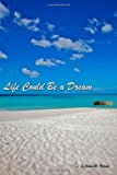 Life Could Be a Dream  N/A 9781484178089 Front Cover