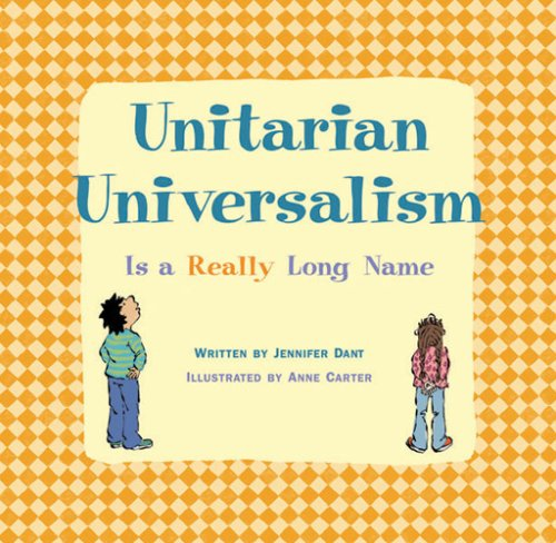 Unitarian Universalism Is a Really Long Name   2006 9781558965089 Front Cover