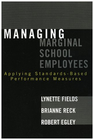 Managing Marginal School Employees Applying Standards-Based Performance Measures  2006 edition cover