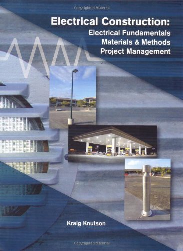 Electrical Construction : Electrical Fundamentals Materials and Methods Project Management N/A 9781588748089 Front Cover