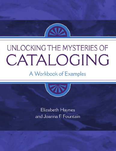 Unlocking the Mysteries of Cataloging A Workbook of Examples  2005 edition cover