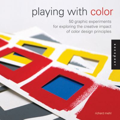 Playing with Color 50 Graphic Experiments for Exploring Color Design Principles  2013 edition cover