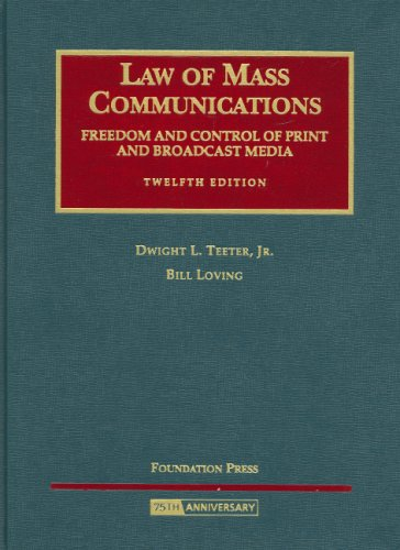 Teeter and Loving's Law of Mass Communications- Freedom and Control of Print and Broadcast Media, 12th Edition  12th 2008 (Revised) edition cover