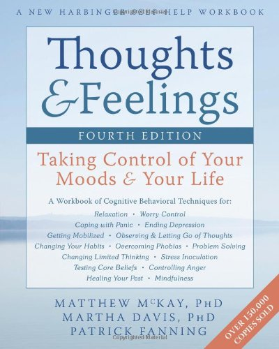 Thoughts and Feelings Taking Control of Your Moods and Your Life 4th 2011 edition cover