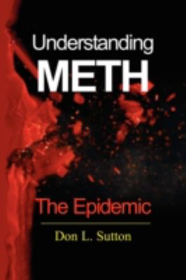Understanding Meth: The Epidemic  2008 9781934925089 Front Cover