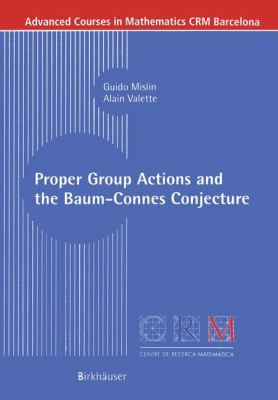 Proper Group Actions and the Baum-Connes Conjecture   2003 9783764304089 Front Cover