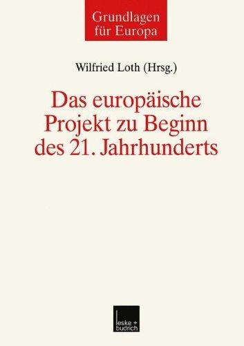 Das Europäische Projekt Zu Beginn Des 21. Jahrhunderts:   2012 9783810029089 Front Cover