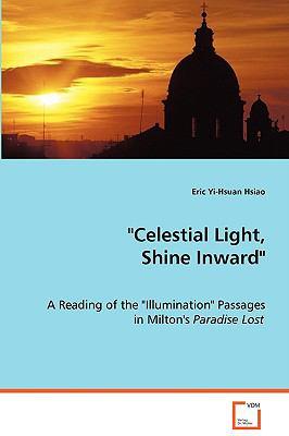 Celestial Light, Shine Inward:   2008 9783836492089 Front Cover