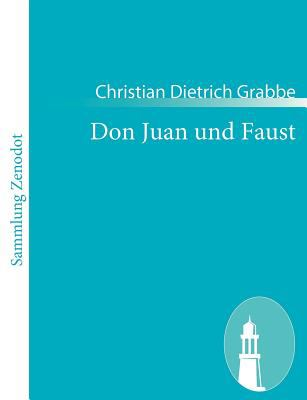 Don Juan und Faust   2010 9783843054089 Front Cover