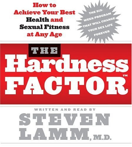 Hardness Factor How to Achieve Your Best Health and Sexual Fitness at Any Age N/A 9780060760090 Front Cover