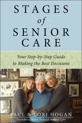 Stages of Senior Care Your Step-by-Step Guide to Making the Best Decisions  2010 9780071621090 Front Cover