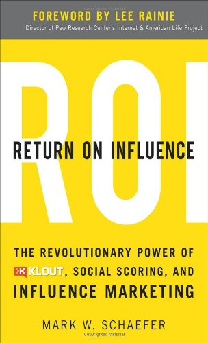 Return on Influence The Revolutionary Power of Klout, Social Scoring, and Influence Marketing  2012 edition cover