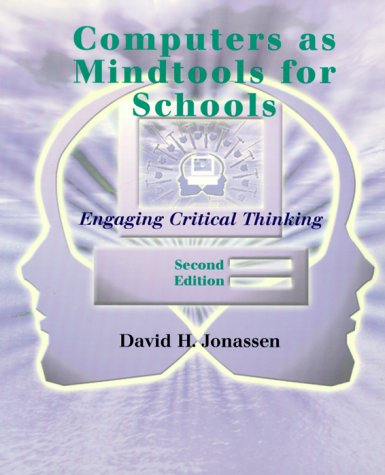 Computers as Mindtools for Schools Engaging Critical Thinking 2nd 2000 (Revised) edition cover