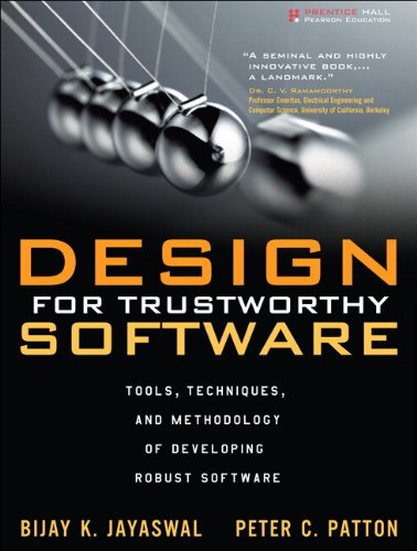 Design for Trustworthy Software Tools, Techniques, and Methodology of Developing Robust Software  2007 (Revised) 9780132762090 Front Cover