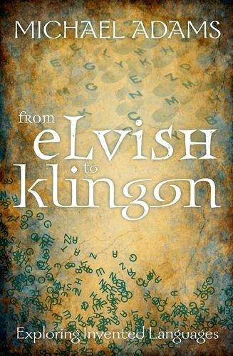 From Elvish to Klingon Exploring Invented Languages  2011 edition cover
