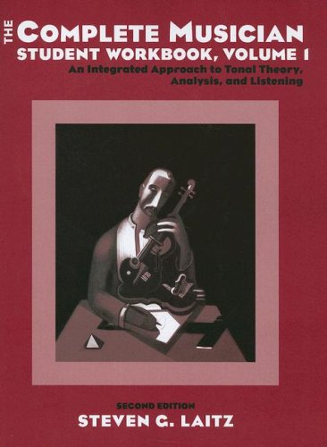 Complete Musician An Integrated Approach to Tonal Theory, Analysis, and Listening 2nd 2007 (Student Manual, Study Guide, etc.) edition cover