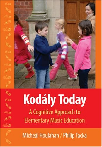Kod�ly Today A Cognitive Approach to Elementary Music Education  2007 edition cover