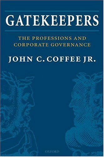 Gatekeepers The Professions and Corporate Governance  2006 9780199288090 Front Cover