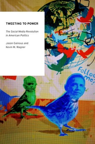 Tweeting to Power The Social Media Revolution in American Politics  2014 edition cover