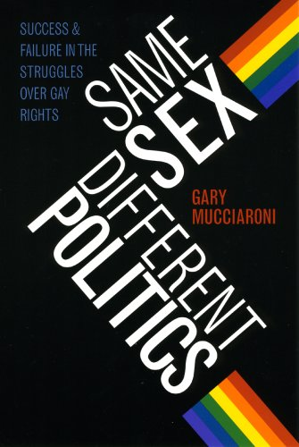 Same Sex, Different Politics Success and Failure in the Struggles over Gay Rights  2008 edition cover
