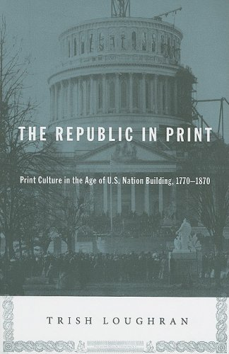 Republic in Print Print Culture in the Age of U. S. Nation Building, 1770-1870  2009 edition cover