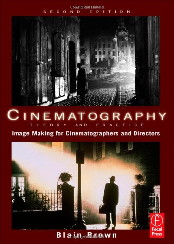 Cinematography: Theory and Practice Image Making for Cinematographers and Directors 2nd 2012 (Revised) edition cover