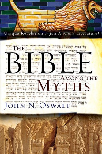 Bible among the Myths Unique Revelation or Just Ancient Literature?  2009 edition cover