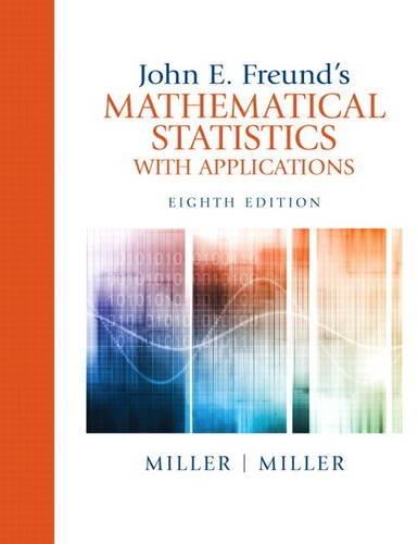 John E. Freund's Mathematical Statistics with Applications  8th 2014 edition cover
