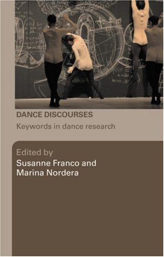 Dance Discourses Keywords in Dance Research  2008 9780415423090 Front Cover