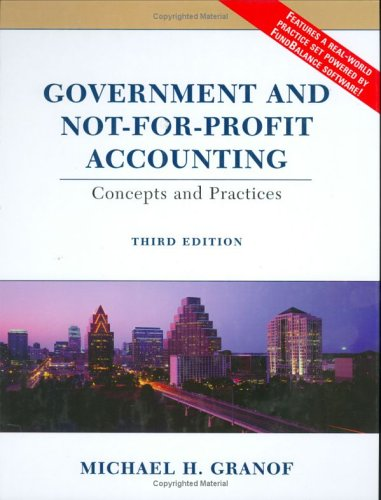Government and Not-for-Profit Accounting Concepts and Practices 3rd 2005 (Revised) 9780471230090 Front Cover