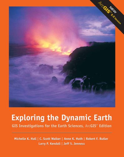 Exploring the Dynamic Earth GIS Investigations for the Earth Sciences 2nd 2007 (Revised) edition cover