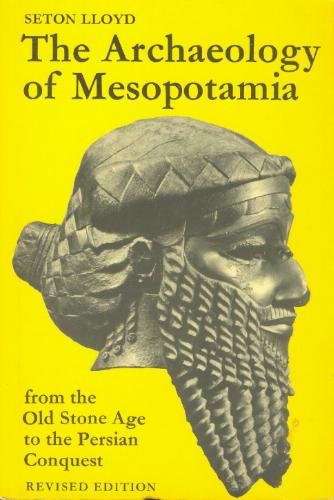 Archaeology of Mesopotamia : From the Old Stone Age to the Persian Conquest  1984 (Revised) edition cover