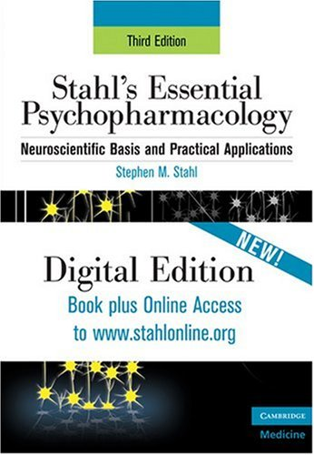 Stahl's Essential Psychopharmacology Neuroscientific Basis and Practical Applications: Print and Online 3rd 2008 9780521746090 Front Cover