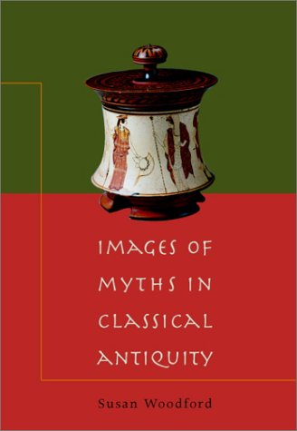 Images of Myths in Classical Antiquity   2002 edition cover