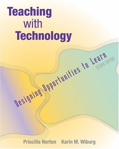 Teaching with Technology Designing Opportunities to Learn (with InfoTrac) 2nd 2003 (Revised) 9780534603090 Front Cover