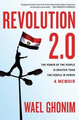 Revolution 2. 0 The Power of the People Is Greater Than the People in Power  2011 9780547867090 Front Cover