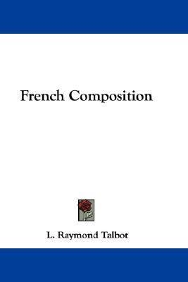French Composition N/A 9780548349090 Front Cover