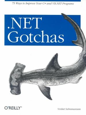 .NET Gotchas 75 Ways to Improve Your C# and VB.NET Programs  2005 9780596009090 Front Cover