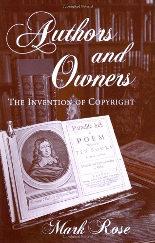 Authors and Owners The Invention of Copyright  1993 9780674053090 Front Cover