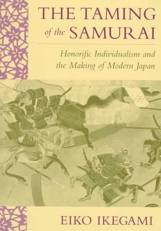 Taming of the Samurai Honorific Individualism and the Making of Modern Japan  1995 edition cover