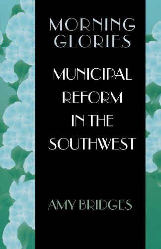 Morning Glories Municipal Reform in the Southwest  1999 edition cover
