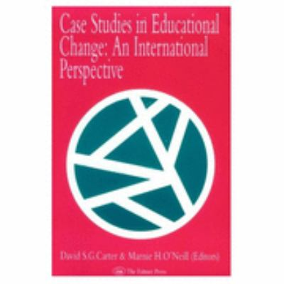 Case Studies in Educational Change An International Perspective  1995 9780750704090 Front Cover