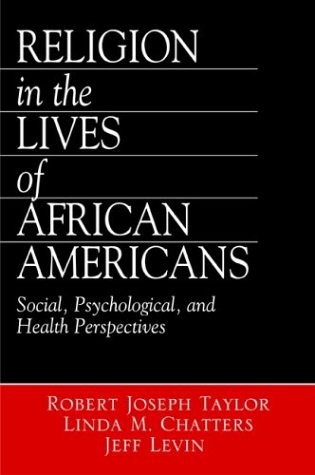 Religion in the Lives of African Americans Social, Psychological, and Health Perspectives  2004 edition cover