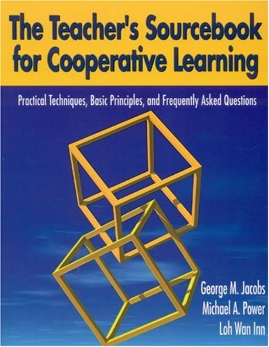 Teacher's Sourcebook for Cooperative Learning Practical Techniques, Basic Principles, and Frequently Asked Questions  2002 edition cover