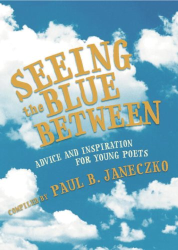Seeing the Blue Between Advice and Inspiration for Young Poets N/A edition cover